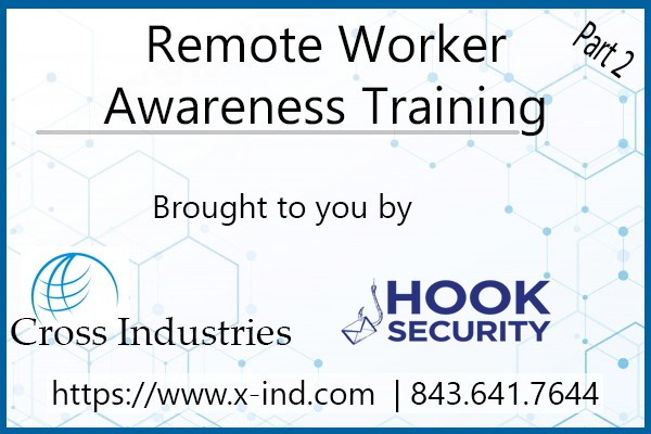 Remote Work Awareness Training – Part 2