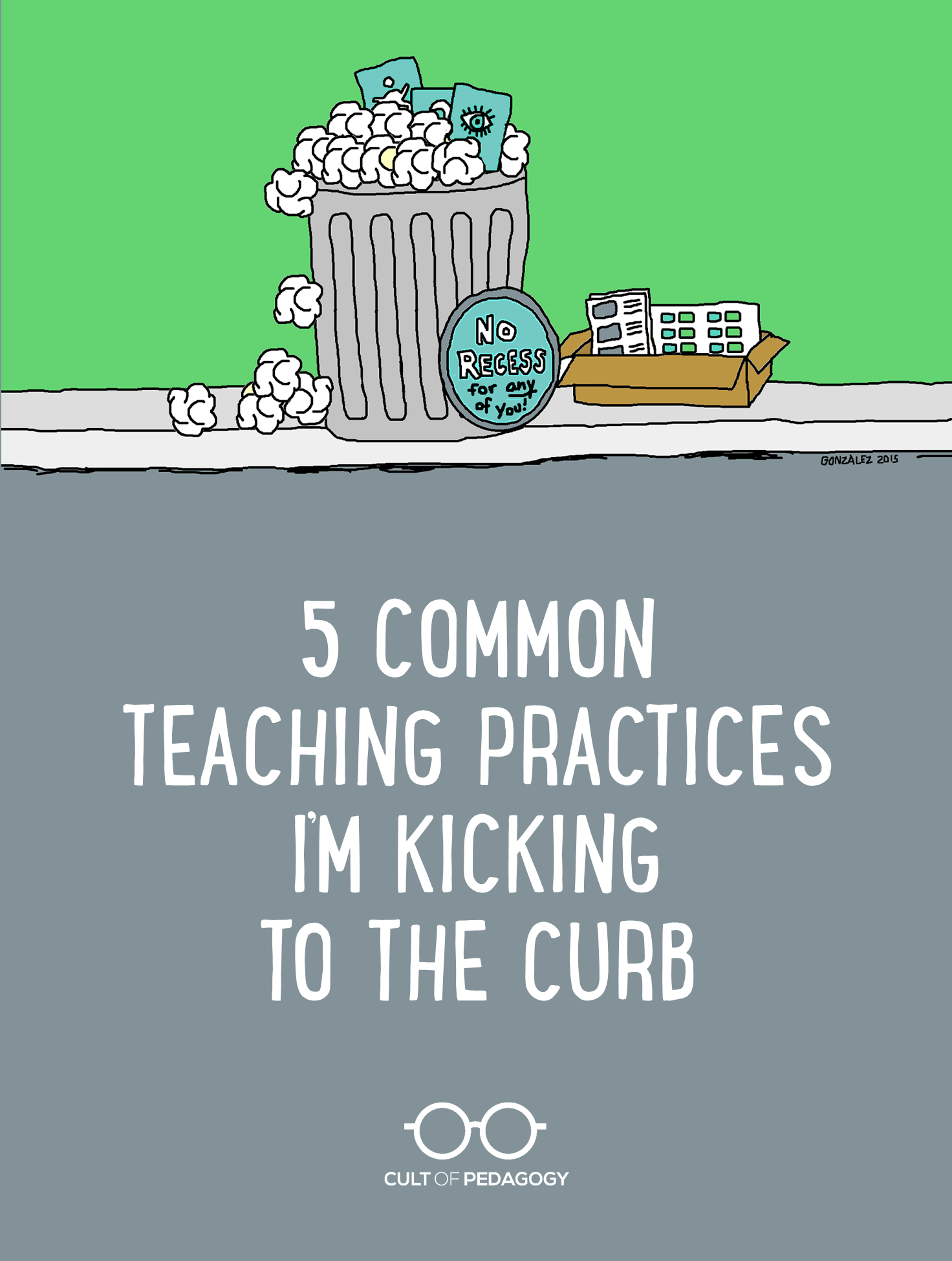 5 Teaching Practices I M Kicking To The Curb
