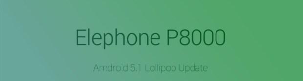 tai-android-5-1-cho-elephone-p8000
