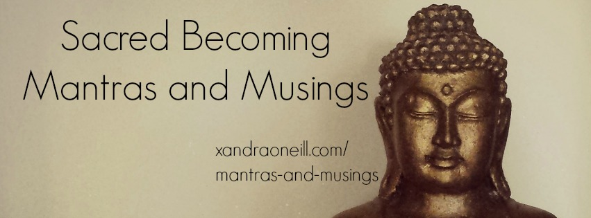 sacred becoming mantras and musings