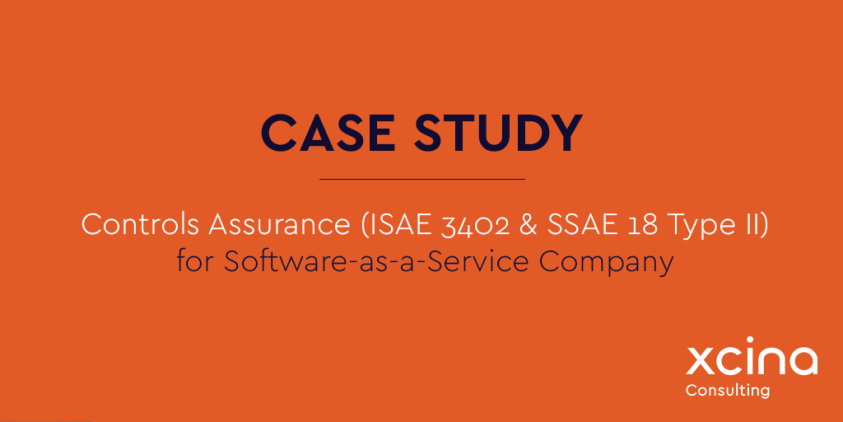 XCL Case Study_Controls Assurance (ISAE 3402 & SSAE 18 Type II) for SaaS Company