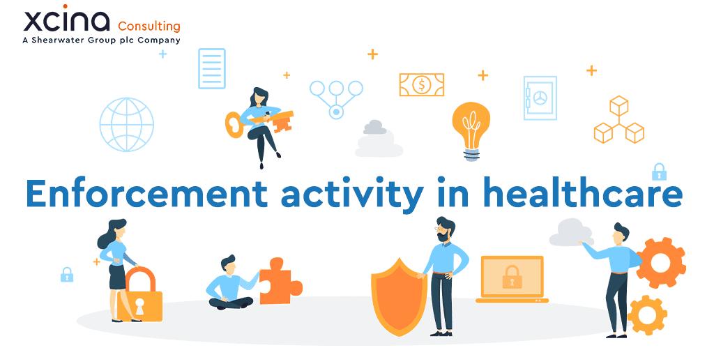Enforcement activity in healthcare