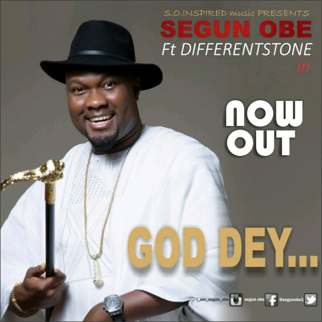 SEGUN OBE - GOD DEY-640x640