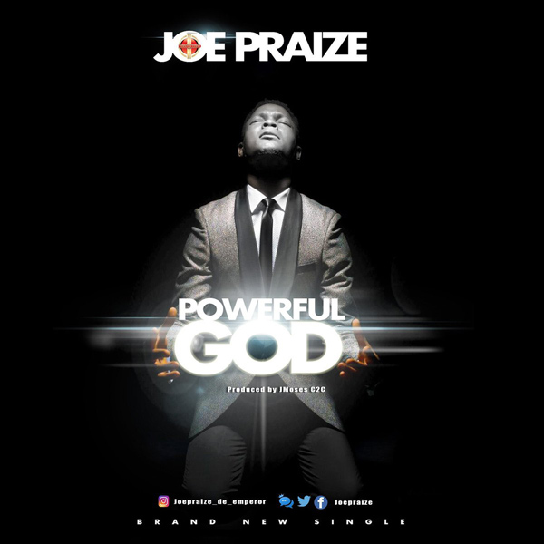 powerfulgod-joepraize