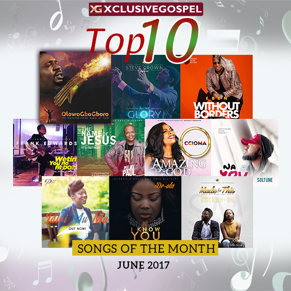 Top 10 Gospel Songs For The Month of June 2017