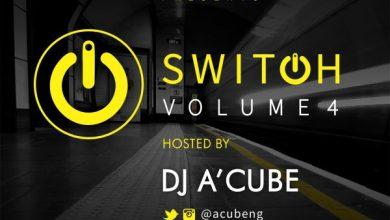 Photo of Free Download: DJ A'Cube – SWITCHMIXX: Vol. 4 (Mixtape) | @acubeNG