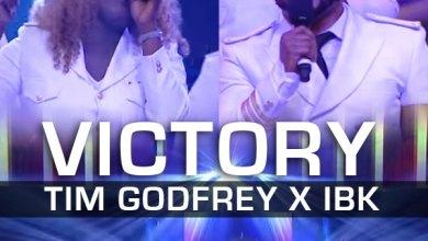 Photo of Tim Godfrey – Victory (Ft. IBK)
