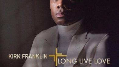 Photo of KIRK FRANKLIN – LONG LIVE LOVE [ALBUM]
