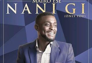 Photo of Mairo Ese – Nani Gi [Only You]