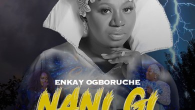 Photo of Enkay Ogboruche – Nani Gi (The Only God) feat Hope Godday | @officialenkay