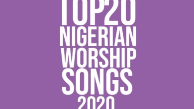 Photo of Top 20 Nigerian Worship Songs Of 2020 (Vol.1)