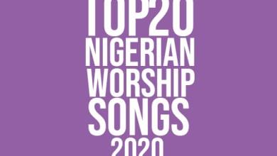 Photo of Top 20 Nigerian Worship Songs Of 2020 (Vol.1)