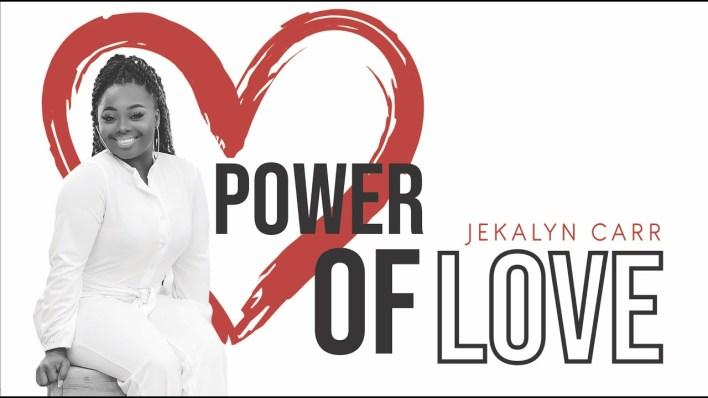 jekalyn carr - power of love