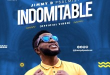 Photo of Jimmy D Psalmist Releases The Official Video Of His Hit Single 'Indomitable'.