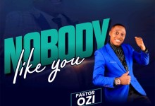 "Photo of Pastor Ozi Return With New Single ""Nobody Like You""  