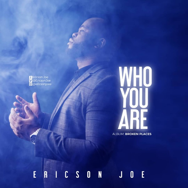 Ericson Joe - Who you are