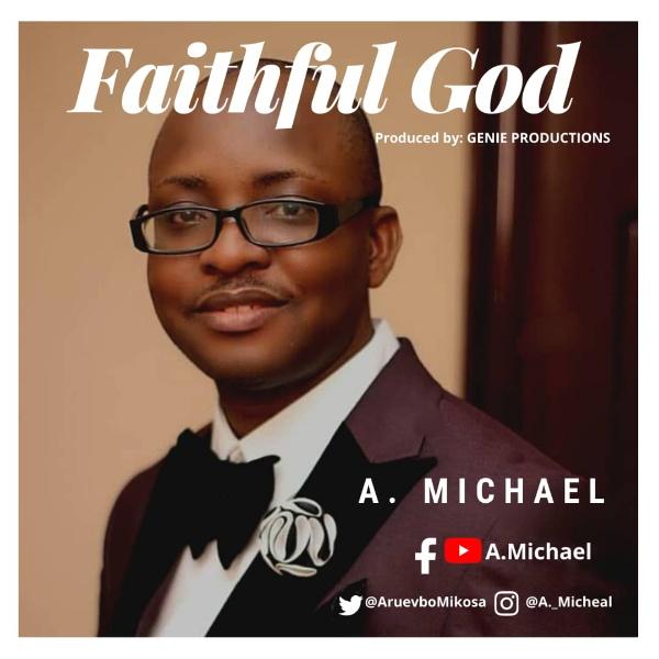 A. Michael - Faithful God