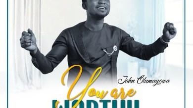 "Photo of John Olumayowa Releases News Single ""You Are Worthy""   @johnolumayowa"