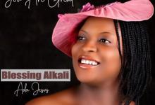 Photo of Blessing Alkali (Ada Jesus) – You Are Great