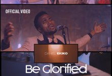 Photo of Daniel Ekiko – Be Glorified (Official Video)