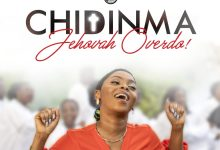 Photo of Chidinma Ekile – Jehovah Overdo | mp3 download