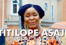 "Photo of Titilope Asaju Releases New Video, ""Dawn of the New Day"""