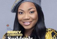 Photo of Mercy Chinwo – 'Suddenly' and 'Amazing God'