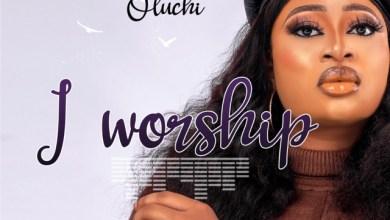 Photo of Oluchi – I Worship | @oluchiofficial