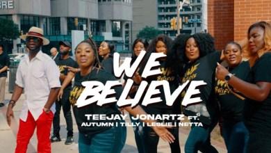 Photo of Teejay Jonartz – We Believe [Feat. Autumn, Tilly, Leslie & Netta]