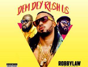 Robbylaw x Diaminant B – Dem Dey Rush Us mp3 Download