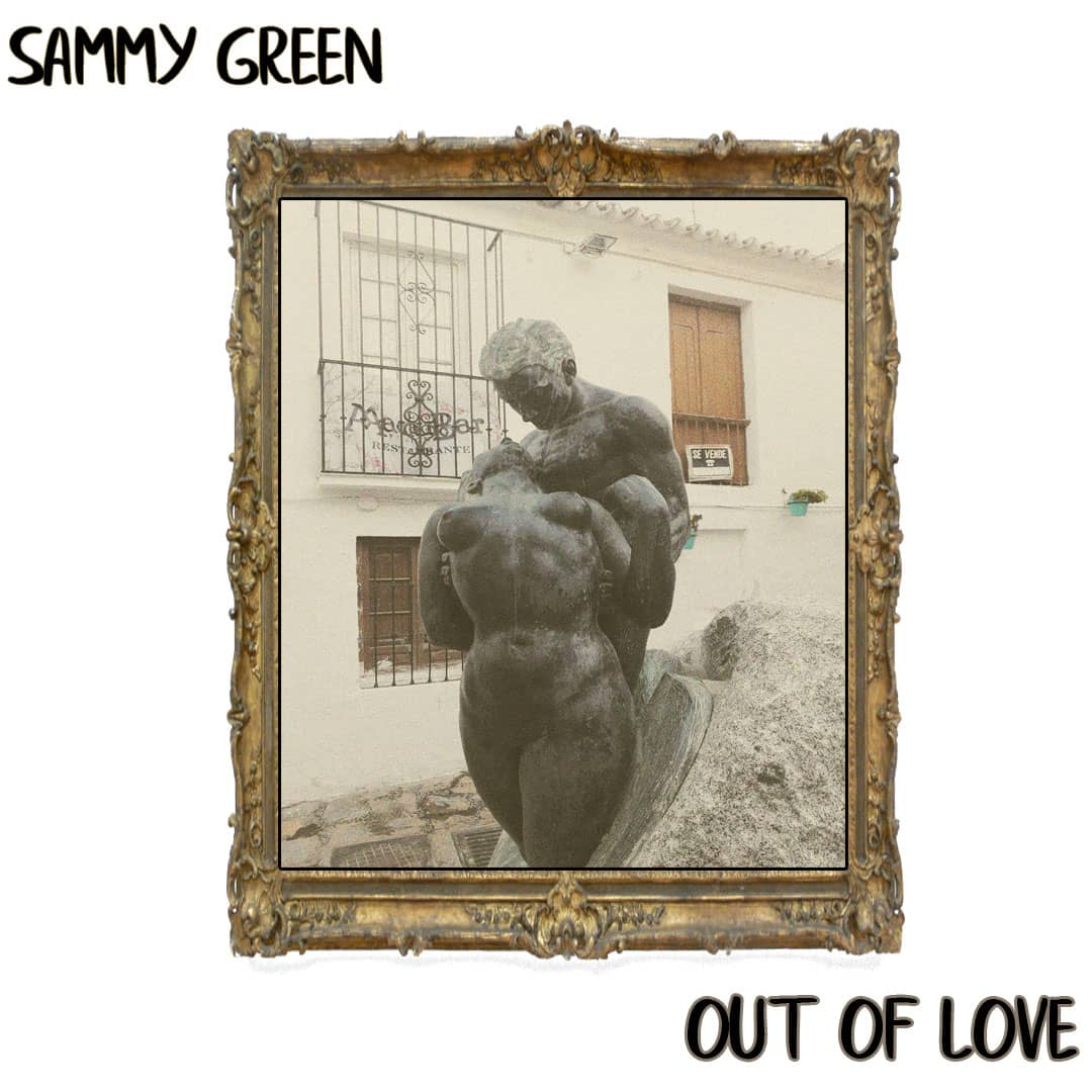Sammy Green - Out Of Love