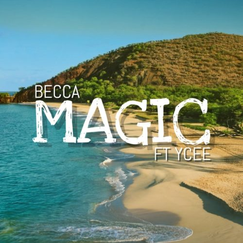 "Becca – ""Magic"" ft. Ycee"