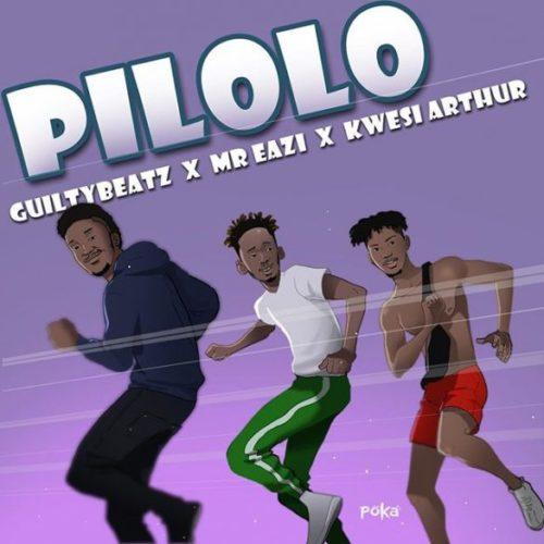 """GuiltyBeatz x Mr Eazi x Kwesi Arthur – """"Pilolo"""""""