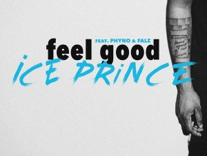 Ice Prince ft. Phyno x Falz – Feel Good Instrumental