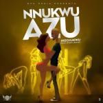 Ikechukwu – Nnukwu Azu Mp3 Download