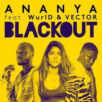 Ananya ft Vector & WurlD – Blackout Mp3 Download