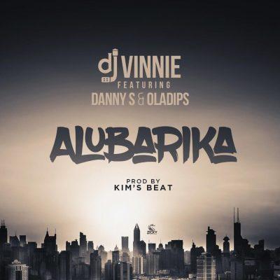 DJ Vinnie ft. Danny S & Oladips – Alubarika