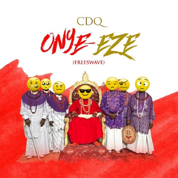 Onye Eze is a song by CDQ