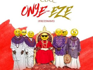 Onye Ezeis a song by CDQ