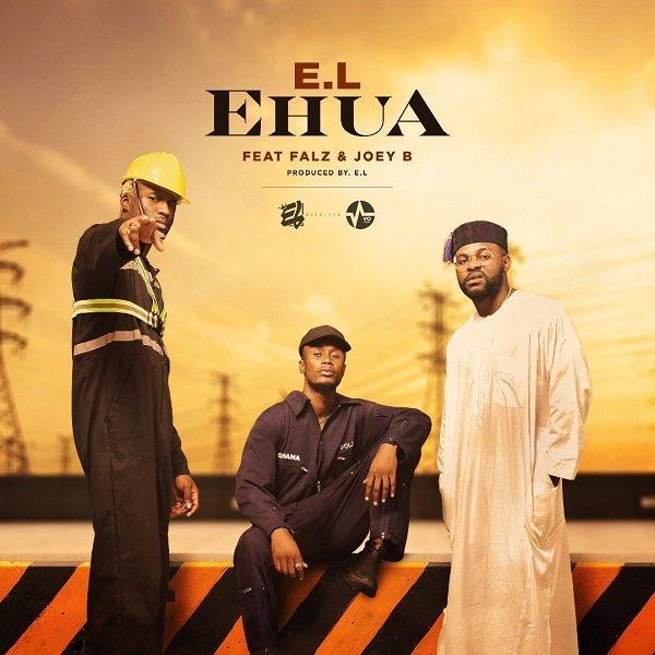 Ehua by E.L, Falz & Joey B Mp3 Download