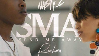 Send Me Away by Nasty C & Rowlene: