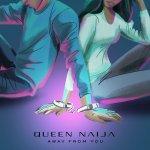 Queen Naija – Away From You