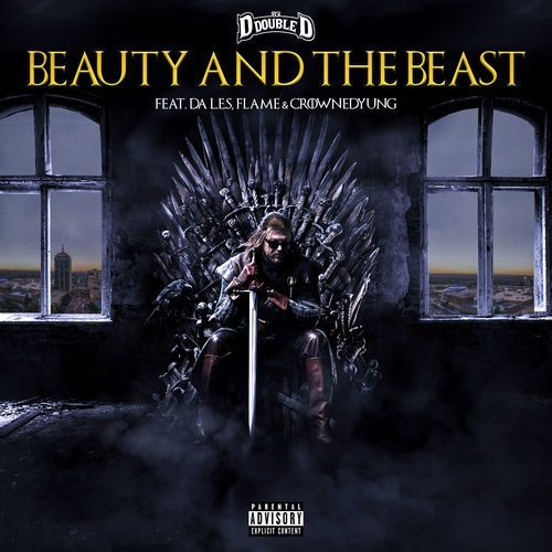 Beauty And The Beast by DJ D Double D, Flame, Da L.E.S & CrownedYung