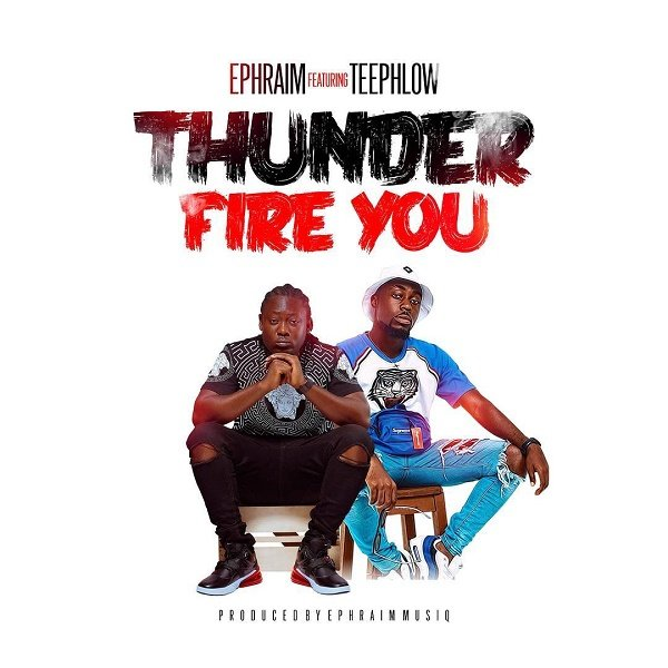 Thunder Fire You by Ephraim & TeePhlow Mp3 Download