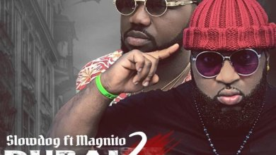 Dubai 2 Onitsha by Slowdog & Magnito Mp3 Download