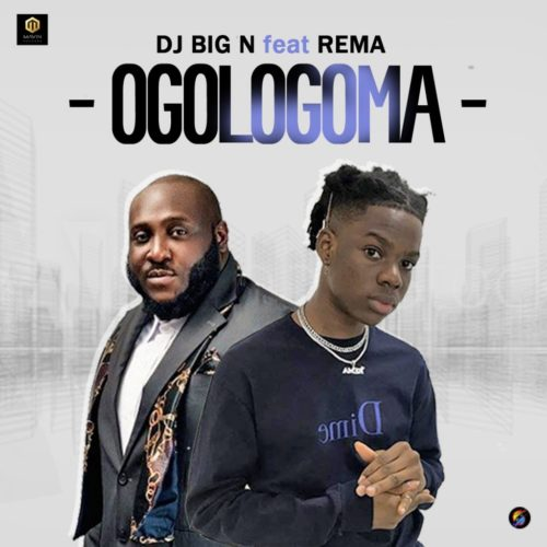 Ogologomaby by DJ Big N & Rema