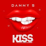 Kiss by Danny S Mp3 Download