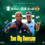 See My Bounzer by Mohbad & Shatta Bandle
