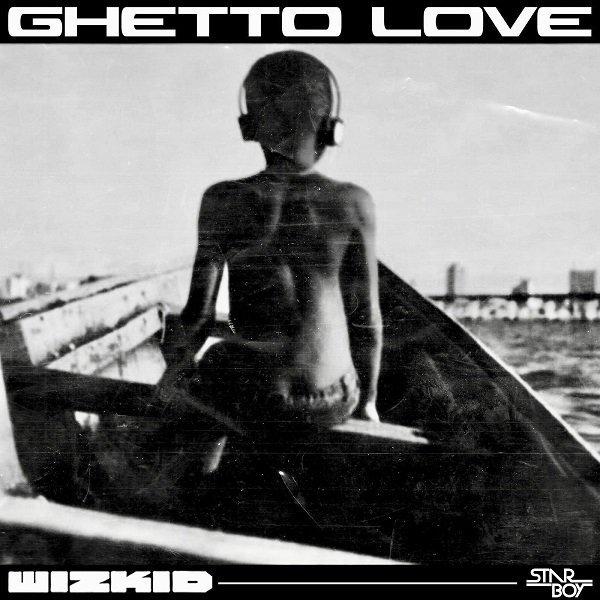 Wizkid Ghetto Love Mp3 Download