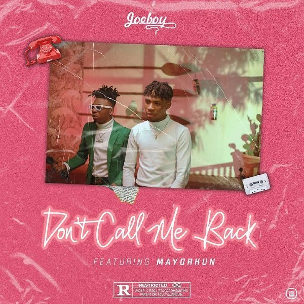 Don't Call Me Back by JoeBoy & Mayorkun Mp3 Download